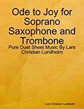 Ode to Joy for Soprano Saxophone and Trombone - Pure Duet Sheet Music By Lars Christian Lundholm