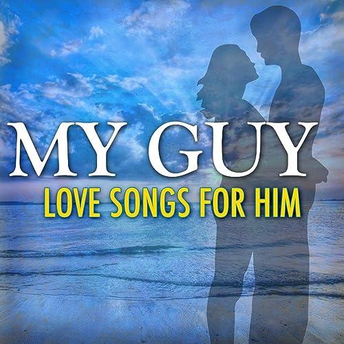 love songs dedicated to guys