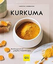 Kurkuma: Rundum gesund mit goldgelben Wohlfühlrezepten (GU Ratgeber Gesundheit) (German Edition)