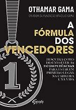A fórmula dos vencedores: Descubra como desenvolver as 9 competências para estar em primeiro lugar na carreira e na vida