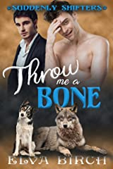 Throw Me a Bone: A Gay Short Story (Suddenly Shifters) Kindle Edition