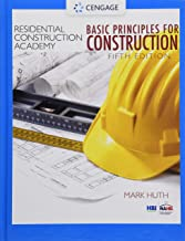 Residential Construction Academy: Basic Principles for Construction (Residential Construction Academy Series)