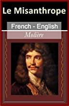 Le Misanthrope [French English Bilingual Edition] - Paragraph by Paragraph Translation (French Edition)