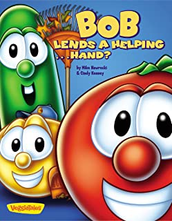 Bob Lends a Helping . . . Hand? (Big Idea Books / VeggieTales)