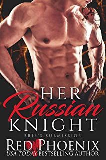 Her Russian Knight (Brie's Submission Book 13)
