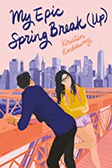 My Epic Spring Break (Up) (Underlined Paperbacks) Kindle Edition