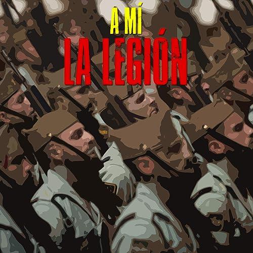 A Mí la Legión! (Remastered) de Legión Española en Amazon Music - Amazon.es