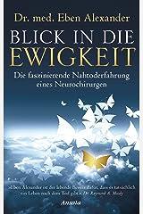 Blick in die Ewigkeit: Die faszinierende Nahtoderfahrung eines Neurochirurgen (German Edition) Kindle Edition