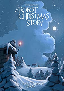 A Robot Christmas Story: An Elf's Footprints in the Snow (Prequels of Hearts of iron Book 3)