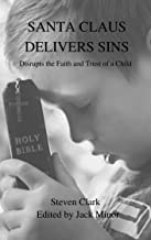 Santa Claus Delivers Sins: Disrupts the Faith and Trust of a Child