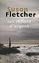Les reflets d'argent (FEUX CROISES) (French Edition)