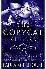 The Copycat Killers (Savage Justice Romantic Suspense Series Book 2) Kindle Edition