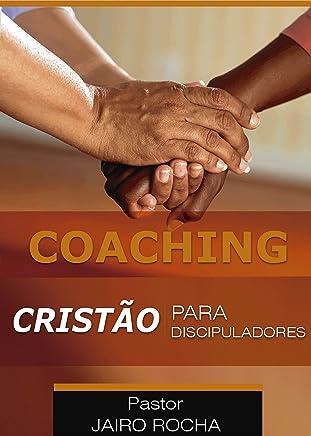 Coaching Cristão: Para Discipuladores (Portuguese Edition)