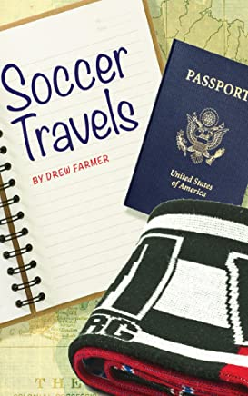 Soccer Travels: One man. One journal. One beautiful game. (English Edition)