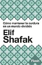 Cómo mantener la cordura en un mundo dividido: Un manifiesto (Spanish Edition)