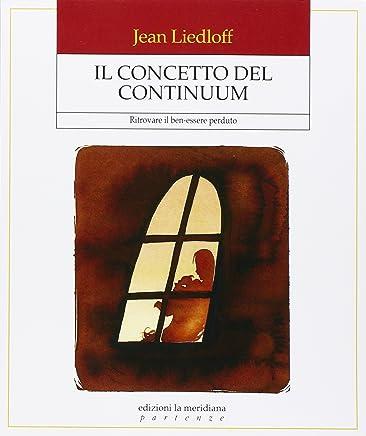Il concetto del continuum. Ritrovare il ben-essere perduto