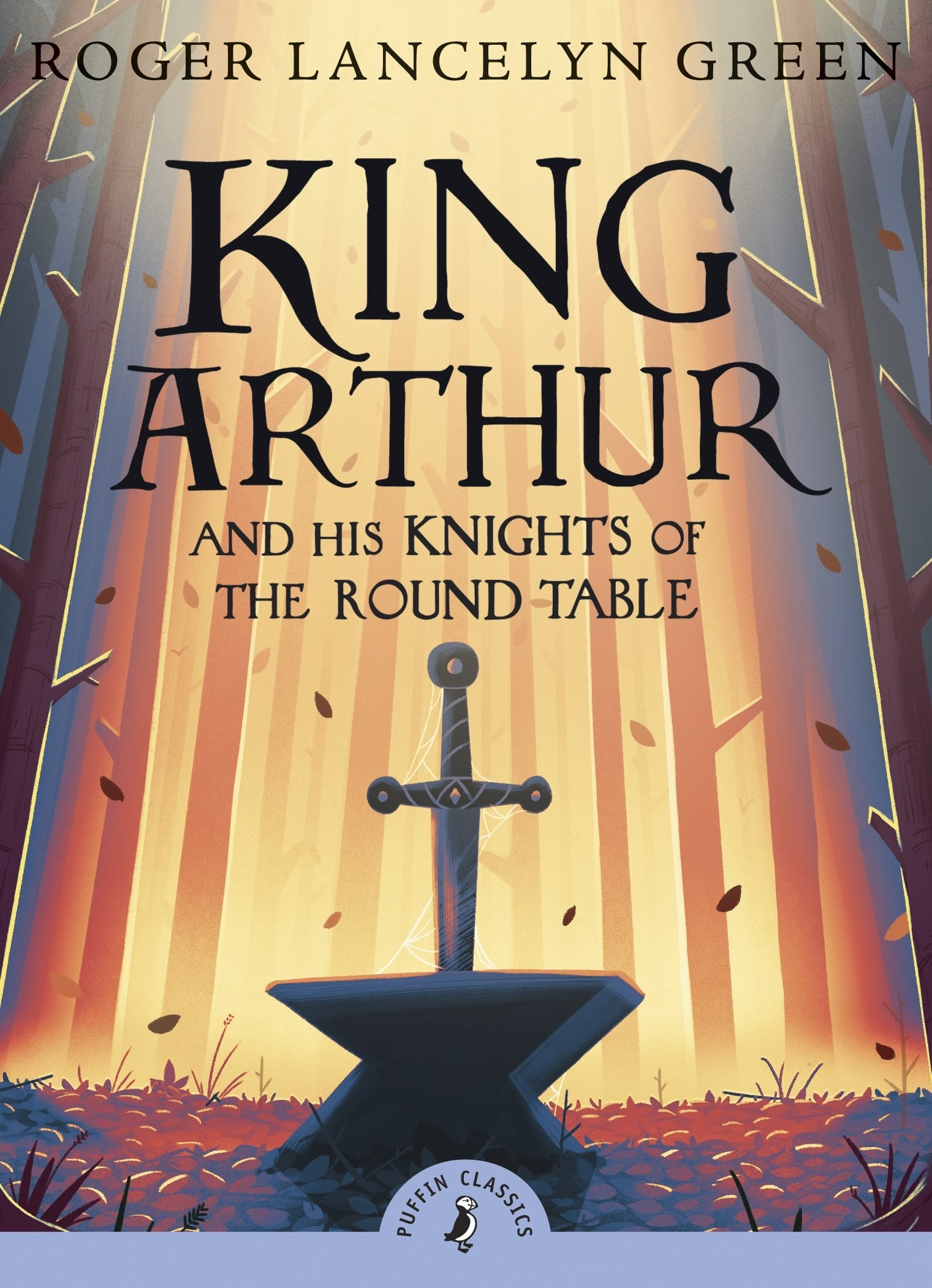 Image OfKing Arthur And His Knights Of The Round Table (Puffin Classics)