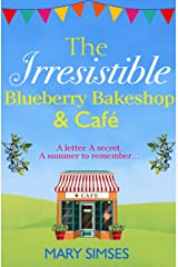 The Irresistible Blueberry Bakeshop and Café: A heartwarming, romantic summer read Kindle Edition