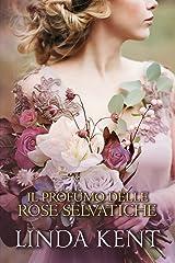 Il profumo delle rose selvatiche (Un amore a Bath Vol. 1) Formato Kindle