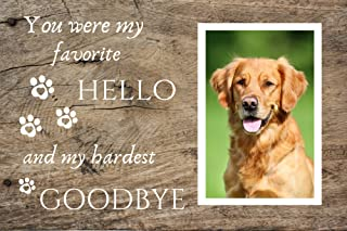 """DOG MEMORIAL GIFTS - You Were My Favorite Hello And My Hardest Goodbye Pet Memorial Picture Frame With 4x6 Photo In An 8""""x..."""