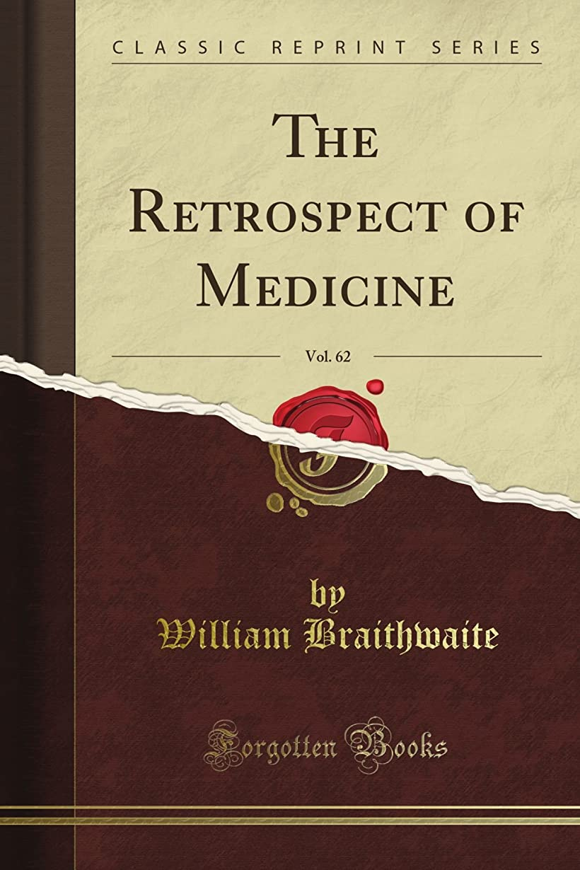 専制シールドスプーンThe Retrospect of Medicine, Vol. 62 (Classic Reprint)