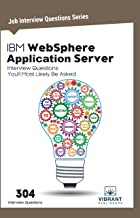 IBM WebSphere Application Server Interview Questions You'll Most Likely Be Asked (Job Interview Questions Series Book 26)