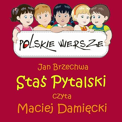 Polskie Wiersze Jan Brzechwa Stas Pytalski By Maciej