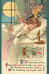 Hallowe'en Time Tonight, upon your pillow, Close your eyes and hide your head, For the fairies and the goblins Will be hovering round your bed: ... Postcard Ephemera Notebook Journal Diary Paperback