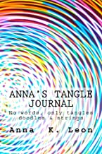 Anna's tangle Journal: tangle for the young for brand new tanglers