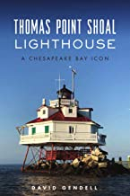 Thomas Point Shoal Lighthouse: A Chesapeake Bay Icon (Landmarks)