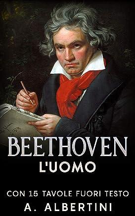 Beethoven - Luomo: Con 15 tavole fuori testo