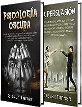 Psicología oscura: Una guía esencial de persuasión, manipulación, engaño, control mental, negociación, conducta humana, PNL y guerra psicológica (Spanish Edition)