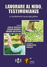 Lavorare al nido, testimonianze: In cambiamento quasi ogni giorno (Italian Edition)