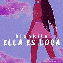 Ella Es Loca [Explicit]