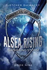 Alsea Rising: Gathering Storm (Chronicles of Alsea Book 9) Kindle Edition