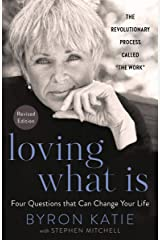Loving What Is, Revised Edition: Four Questions That Can Change Your Life Kindle Edition