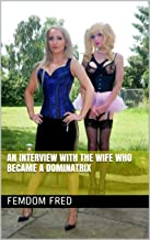 An Interview With The Wife Who Became A Dominatrix