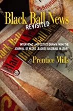 Black Ball News (Revisited): Excerpts from the Journal of Negro Leagues Baseball History