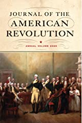 Journal of the American Revolution 2020: Annual Volume Kindle Edition