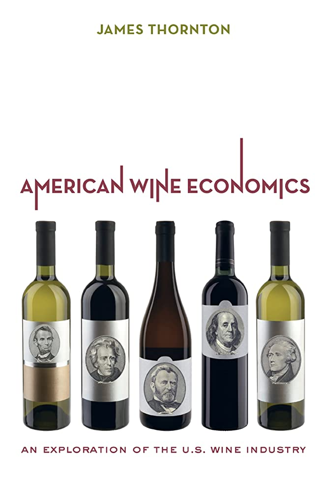陰謀まで賛美歌American Wine Economics: An Exploration of the U.S. Wine Industry (English Edition)