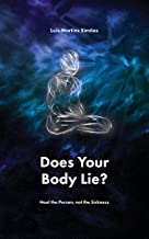 Does Your Body Lie?: Heal the Person, not the Sickness (English Edition)