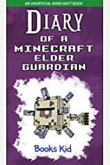 Diary of a Minecraft Elder Guardian: An Unofficial Minecraft Book Kindle Edition