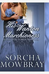 His Wanton Marchioness: A Steamy Victorian Romance (Lustful Lords) Kindle Edition