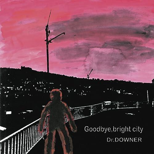 Goodbye,bright city
