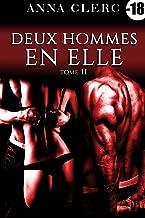 Deux Hommes En Elle (Tome 2) : (Roman Érotique) (French Edition)