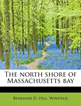 The north shore of Massachusetts bay