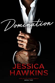 Domination (Explicitly Yours Book 2)