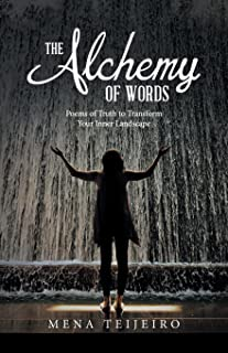 The Alchemy of Words: Poems of Truth to Transform Your Inner Landscape