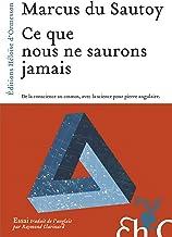 Ce que nous ne saurons jamais (Essais) (French Edition)