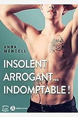 Insolent, arrogant... indomptable ! Format Kindle